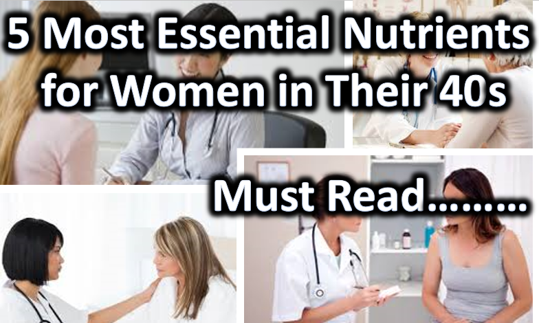 5 Most Essential Nutrients for Women in Their 40s